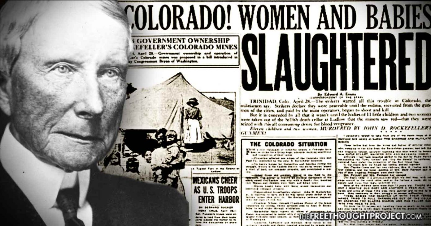 On This Day in 1914, US Military Slaughtered Kids in Colorado and JD Rockefeller Had Media Cover It Up