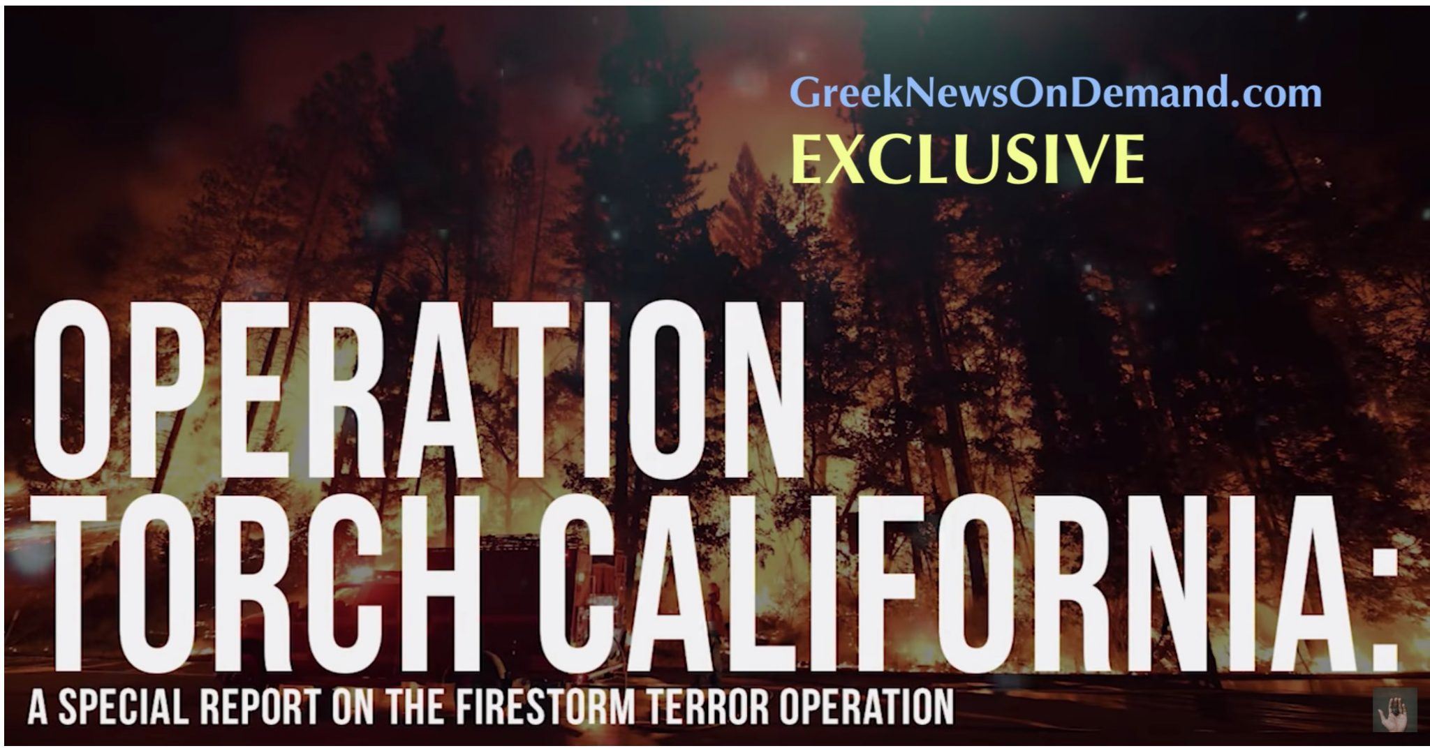 OPERATION TORCH CALIFORNIA: A Special Report on the Firestorm Terror Operation | #CaliforniaFires
