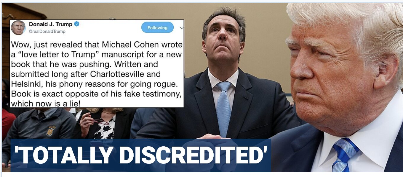 Trump: Cohen's newly revealed, fawning book pitch blows up House testimony, proves more perjury