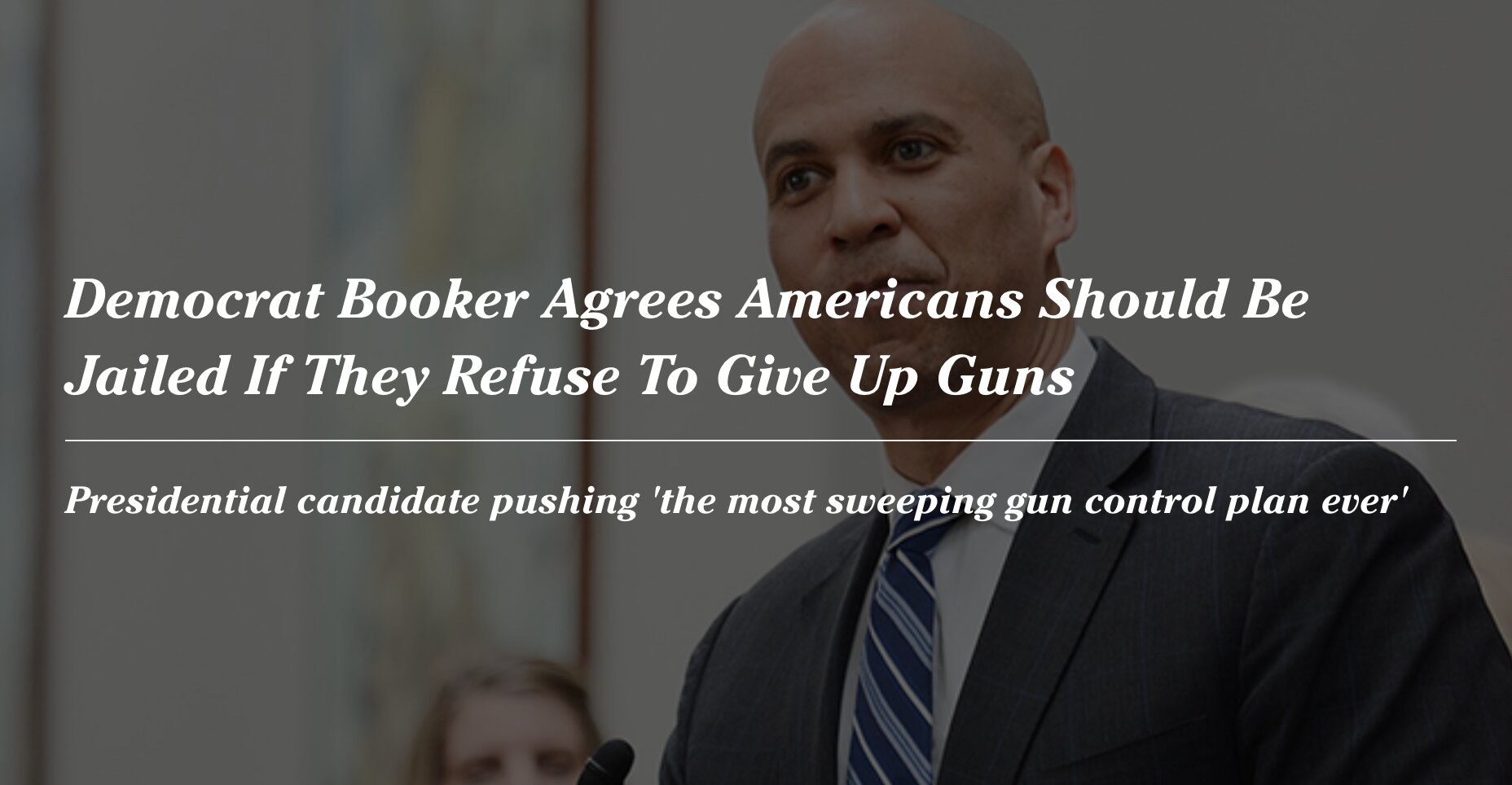 Democrat Booker Agrees Americans Should Be Jailed If They Refuse To Give Up Guns