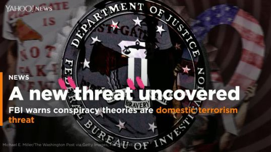 GOVERNMENT TREASON: Exclusive: FBI document warns conspiracy theories are a new domestic terrorism threat