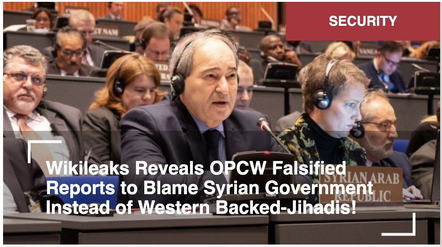 Wikileaks Reveals OPCW Falsified Reports to Blame Syrian Government Instead of Western Backed-Jihadis!