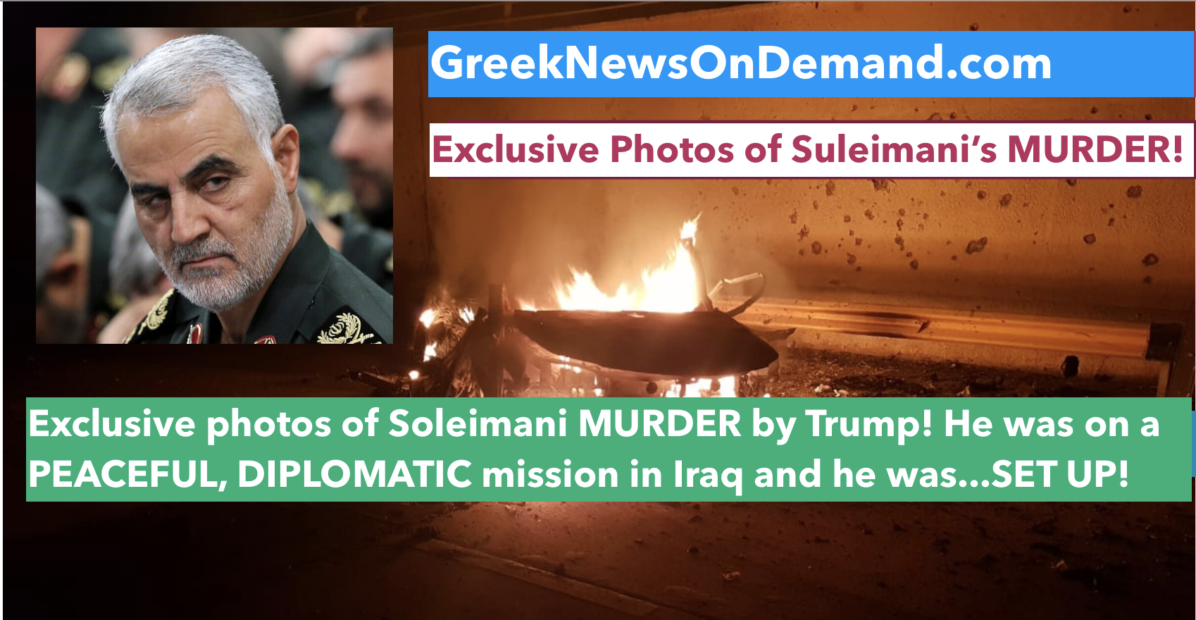 Exclusive photos of Soleimani MURDER by Trump! He was on a PEACEFUL, DIPLOMATIC mission in Iraq and he was…SET UP!