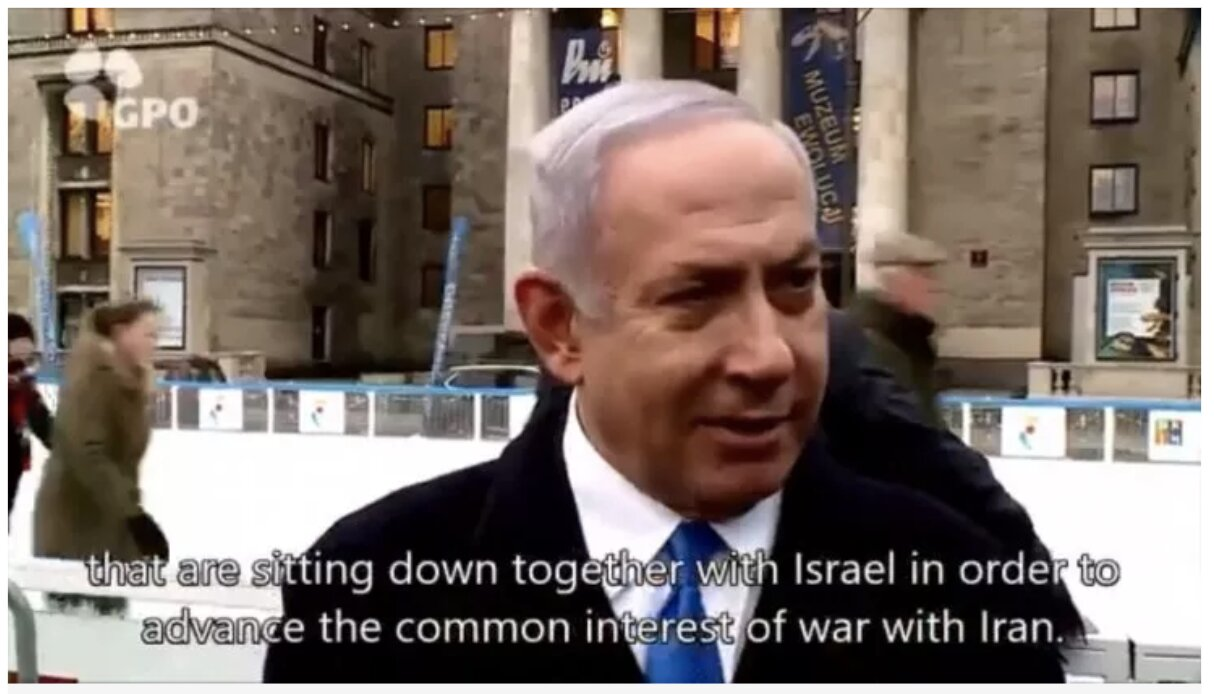 NETANYAHU STIRRING UP TROUBLE IN THE WORLD: ISRAEL SAYS IT WANTS 'WAR WITH IRAN' AND IS MEETING WITH ARAB COUNTRIES TO 'ADVANCE' IT