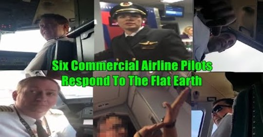 Six Commercial Airline Pilots Respond To The Flat Earth