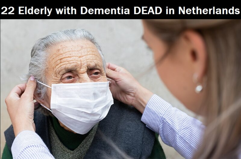 22 Elderly With Dementia Dead In 1 Week After The Experimental MRNA COVID Injection In The Netherlands