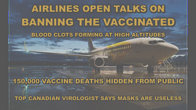 Airlines Open Talks on Banning Vaccinated From Flying! 150,000 Vaccine Deaths Hidden From Public by VAERS?! – Must Video
