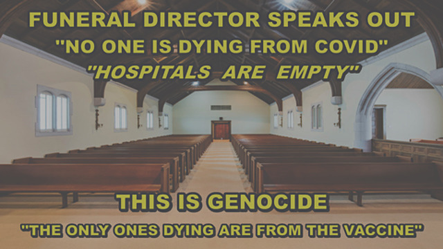 Whistleblower – Funeral Directors Speak Out! The Only Ones Dying Are From the Vaccine! – Must Video