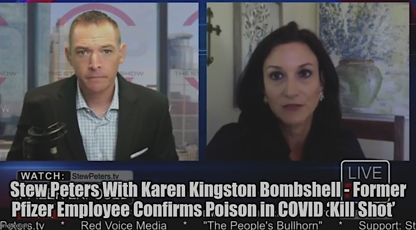 Stew Peters With Karen Kingston Bombshell – Former Pfizer Employee Confirms Poison in COVID 'Kill Shot' (Video)