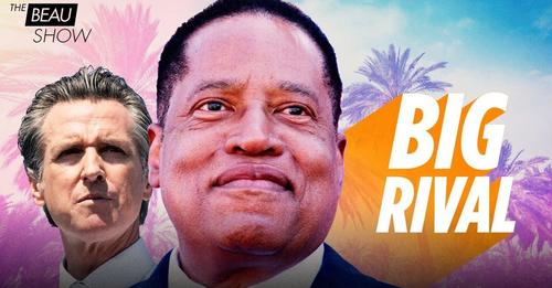 """Could """"Sage Of South Central"""" Larry Elder Be California's Saving Grace? 